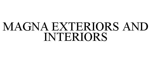 Thank You For Using Trademark Bank To Search For The MAGNA EXTERIORS AND  INTERIORS. This Mark Was Filed By Magna International Inc. On 02/18/2011  For Goods ...